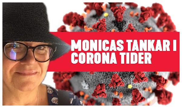 Monicas tankar i Corona tider